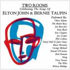 Two Rooms: Celebrating The Songs Of Elton John & Bernie Taupin.