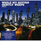 Vol. 2 - While My Guitar Gently Weeps