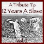 Tribute To 12 Years A Slave Vol. 2