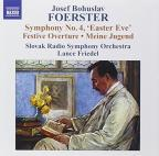 Foerster: Symphony No. 4 Easter Eve; Festive Overture; Meine Jugend