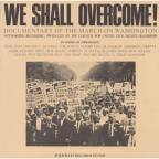 We Shall Overcome: Documentary of the March on Washington