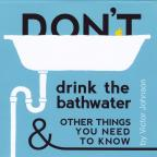 Don't Drink the Bathwater