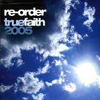 True Faith 2005