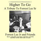 Higher To Go: Tribute To Forrest Lee Sr