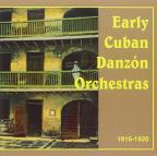 Early Cuban Danzon Orchestras 1916-1920