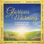 Glorious Morning: 10 Stirring Anthems Of The Risen Christ