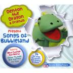 Denton the Dragon & Friends Present Songs of Bubbleland