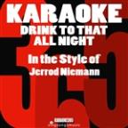 Drink To That All Night (In The Style Of Jerrod Niemann) [karaoke Version] - Single
