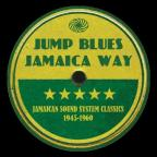 Jump Blues Jamaica Way: Jamaican Sound System Classics