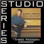 Three Wooden Crosses [Studio Series Performance Track]