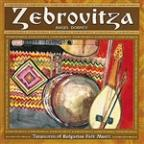 Zebrovitza - Treasures of Bulgarian Folk Music