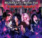 Bezerk: Live...Burnin' Fuel
