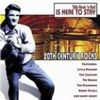 20th Century Rocks: 50's Rock 'N Roll- Is Here To Stay