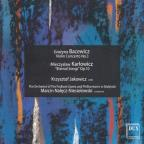 Bacewicz: Violin Concerto No. 3; Karlowicz: Eternal Songs, Op. 10
