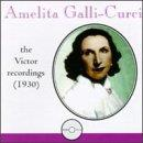 Amelita Galli-Curci - The Victor Recordings