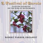 Festival of Carols: Yuletide Favorites on the King of Instruments