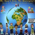 We Don't Cry We Multiply