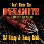 Don't Blame The Dynamite (If You Can't Light The F