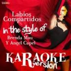 Labios Compartidos (In The Style Of Brenda Mau Y Angel Capel) [karaoke Version] - Single