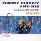 Tommy Dorsey and His Greatest Band