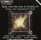Music from the time of Christain IV: Songs and harpsichord Music