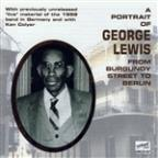 Portrait of George Lewis: From Burgundy Street to Berlin