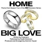 """Home"" - Main Theme From Season 4 Of The HBO Series ""Big Love"" (Engineers)"