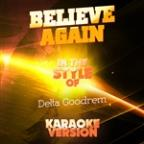 Believe Again (In The Style Of Delta Goodrem) [karaoke Version] - Single