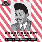 Daddy Rockin' Strong: A Tribute To Nolan Strong And The Diablos