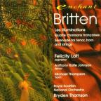 Britten: Les Illuminations, etc / Lott, Thomson, et al