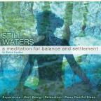 Still Waters: A Meditation For Balance and Settlement