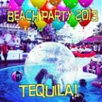 Tequila! Beach Party 2013