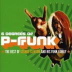 Six Degrees of P-Funk: The Best of George Clinton & His Funky Family