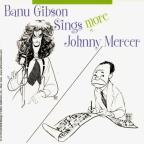 Banu Gibson Sings More Johnny Mercer