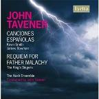 Tavener: Canciones Espanolas; Requiem for Father Malachy