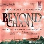 Beyond Chant: Mysteries of the Renaissance