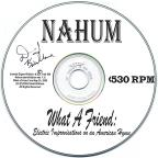 Nahum / What a Friend