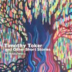 Timothy Toker & Other Short Stories