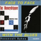 Honeydripper & Face To Face With The Blues