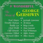 S' Wonderful: The Music of George Gershwin