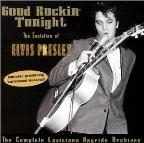 Good Rockin' Tonight: The Evolution Of Elvis Presley Vol. 1 & 2- The Complete Louisiana Hayride Archives