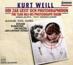Kurt Weill: Der Zar lasst sich photographieren (The Tsar Has His Photograph Taken)
