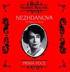 Prima Voce: Nezhdanova in Opera & Song