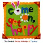 Come on, Get Happy: The Best of Daddy a Go Go, Vol. 1