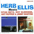 Herb Ellis Meets Stan Getz, Roy Eldridge, Art Pepper, Jimmy Giuffre