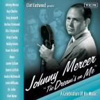 Clint Eastwood Presents: Johnny Mercer - The Dream's on Me