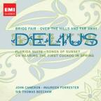 Delius: Brigg Fair; Over the Hills and Far Away; Florida Suite; Etc.
