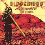 Didgeridoo: Ancient Sounds Of The Future