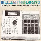Dillanthology, Vol. 2: Dilla's Remixes for Various Artists
