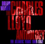 Dream Weaver: The Charles Lloyd Anthology